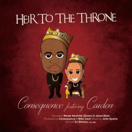 Consequence ft. Caiden – Heir To The Throne