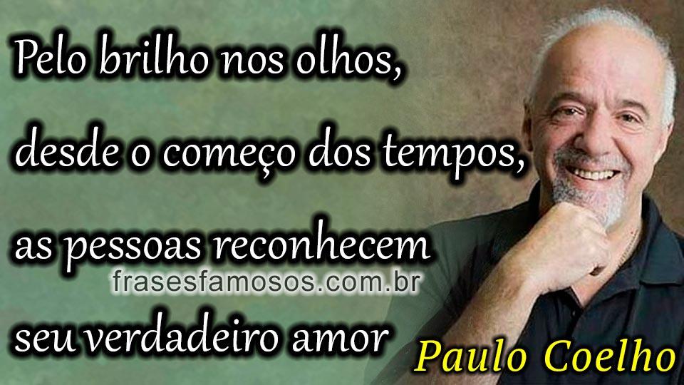 As Pessoas Reconhecem Seu Verdadeiro Amor Paulo Coelho Frases