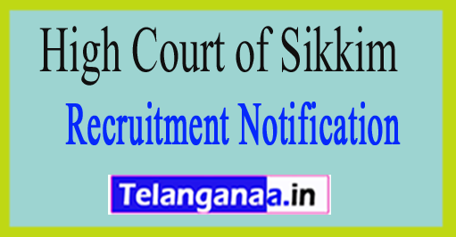 High Court of Sikkim Recruitment Notification 2017