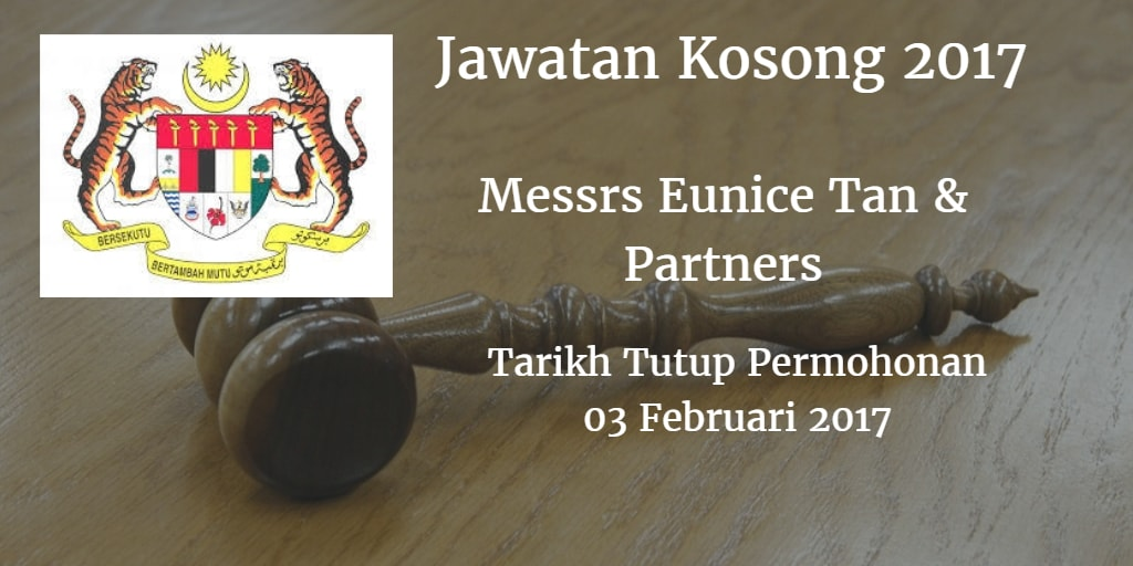 Jawatan Kosong Messrs Eunice Tan & Partners 03 Februari 2017