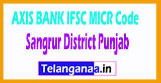 AXIS BANK IFSC MICR Code Sangrur District Punjab State