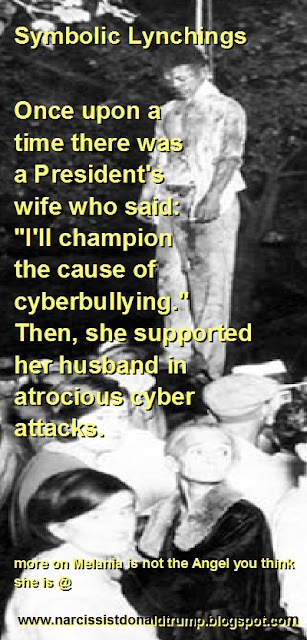 """Symbolic Lynchings  Once upon a  time there was a President's  wife who said: """"I'll champion the cause of  cyberbullying."""" Then, she supported her husband in  atrocious cyber attacks.     more on Melania is not the Angel you think she is @"""