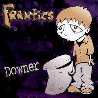 """FRANtiCS """"Downer"""""""