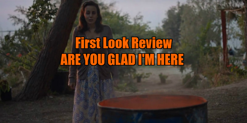 ARE YOU GLAD I'M HERE movie review