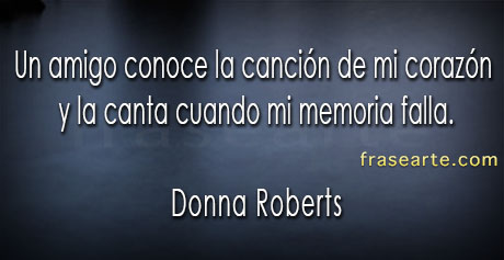 Frases de amistad -Donna Roberts