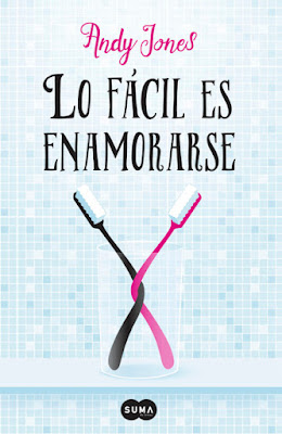 LIBRO - Lo Fácil Es Enamorarse : Andy Jones (Suma de Letras - 2 Junio 2016) NOVELA ROMANTICA Edición papel & digital ebook kindle Comprar en Amazon España
