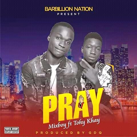 [Music] Mixboy - Pray ft Tohy khay