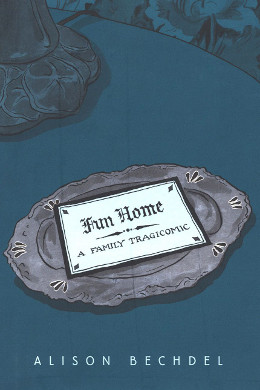 Read Fun Home: A Family Tragicomic