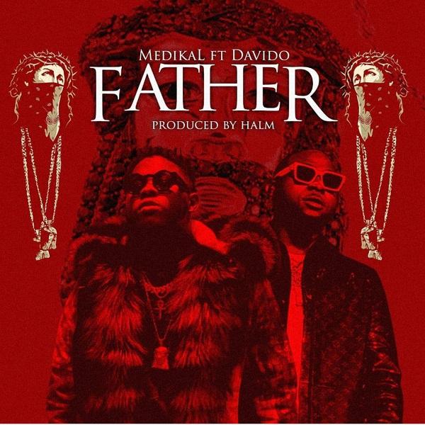 [Music] Medikal – Father Ft. Davido