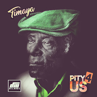 "[Music] Timaya - ""Pity 4 Us"""