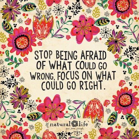 "Love, Maisie blog | Quote of the week #68 | ""Stop being afraid of what could go wrong. Focus on what could do right."""