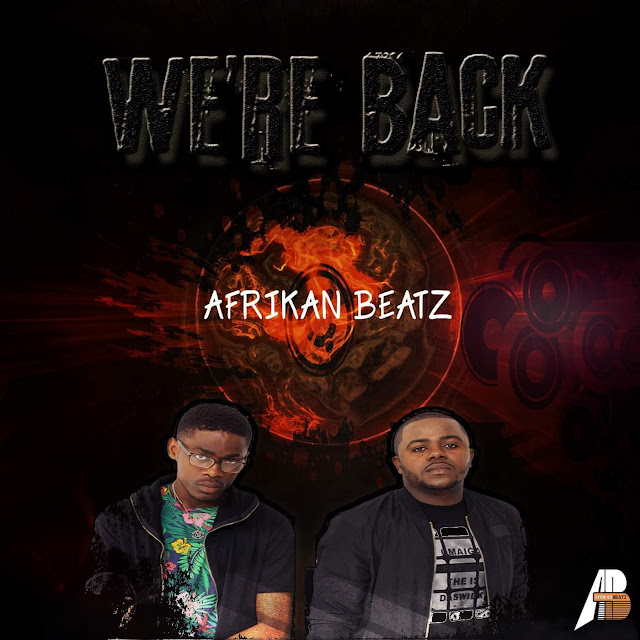 Afrikan Beatz - We're Back (Original Mix)