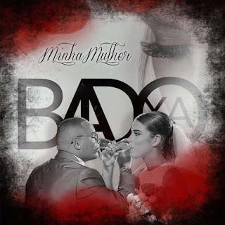"""Música e letra """"Minha Mulher"""" de Badoxa"""