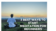 3 Easy steps to start Meditation for beginners