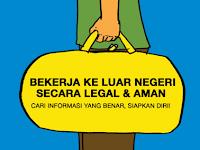 Bekerja ke Luar Negeri Secara Legal & Aman. Cari Informasi Yang Benar.