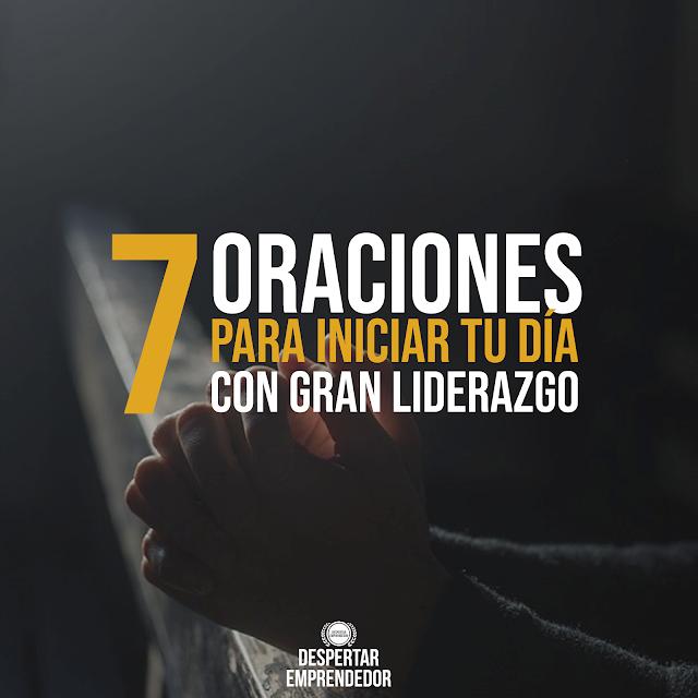 7 Oraciones para Iniciar tu día con Gran Liderazgo