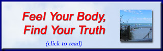 http://mindbodythoughts.blogspot.com/2014/11/feel-your-body-and-find-your-truth.html