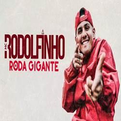 Baixar Roda Gigante - MC Rodolfinho MP3