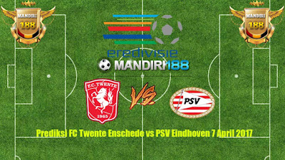 AGEN  BOLA - Prediksi FC Twente Enschede vs PSV Eindhoven 7 April 2017