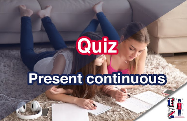 Free online Quiz about the present continuous to test your knowledge