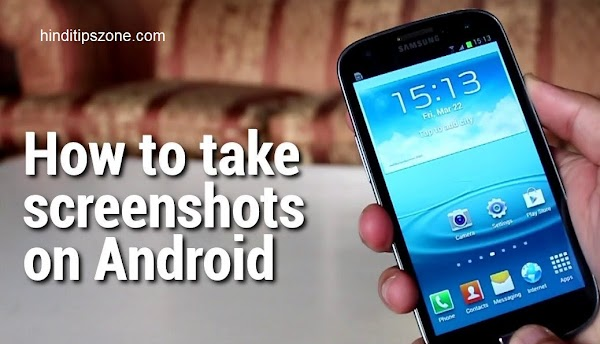 How to take a Screenshot on any Android phone - Hindi