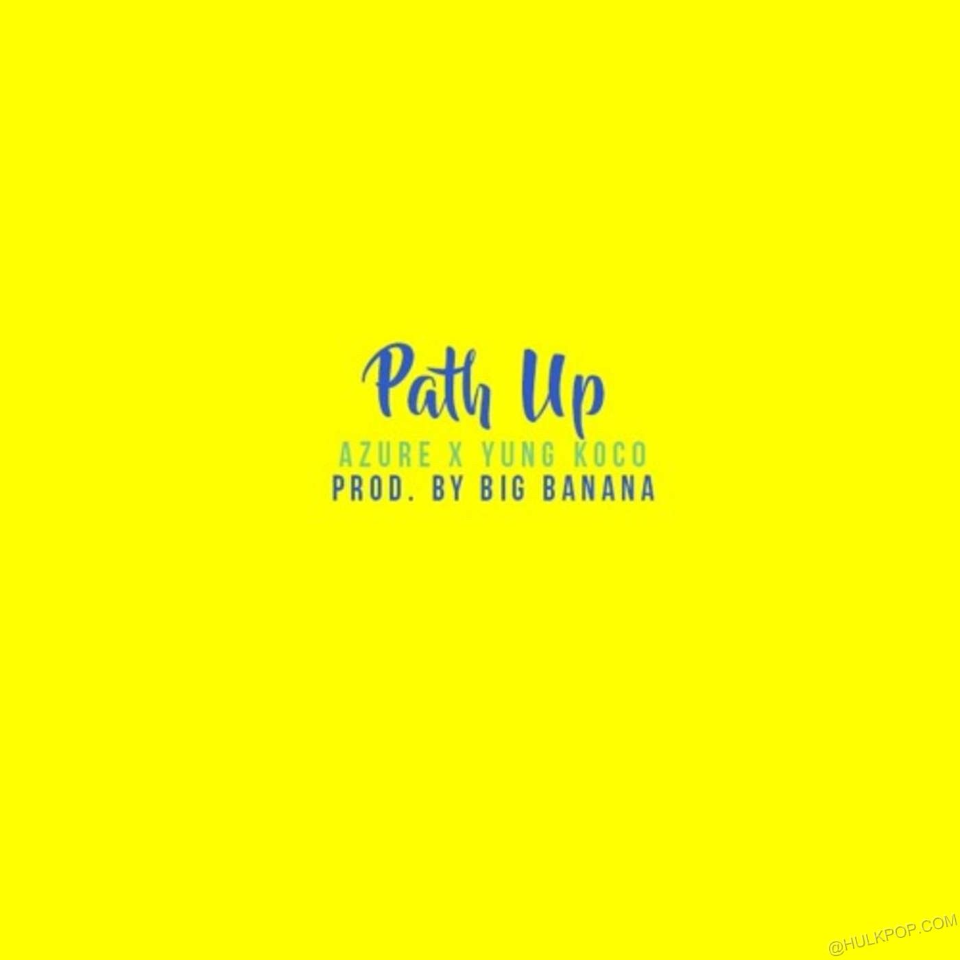 [Single] Azure X Yung Koconut – Path Up