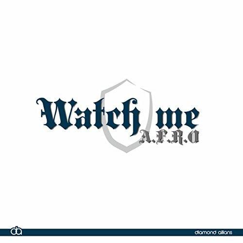 A.F.R.O Watch Me