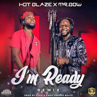 BAIXAR MP3   Hot Blaze Feat Mr Bow- l'm Ready ( Remix )   2018