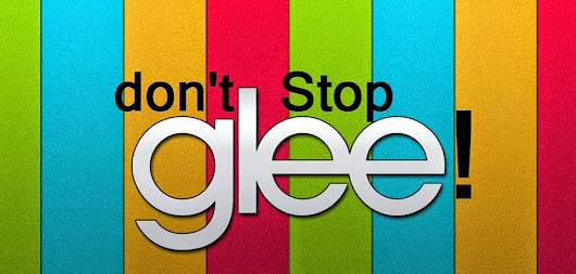 Don't Stop, Glee!
