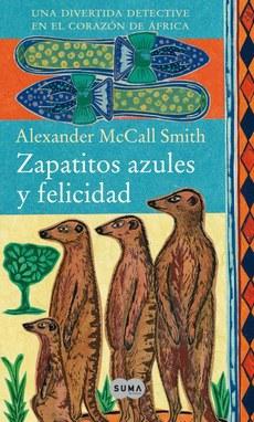 Zapatitos Azules Y Felicidad – Alexander Mccall Smith