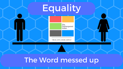Equality: The Word messed up