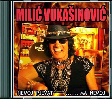 Milic_Vukasinovic-Nemoj_Pjevat-Ma_Nemoj-