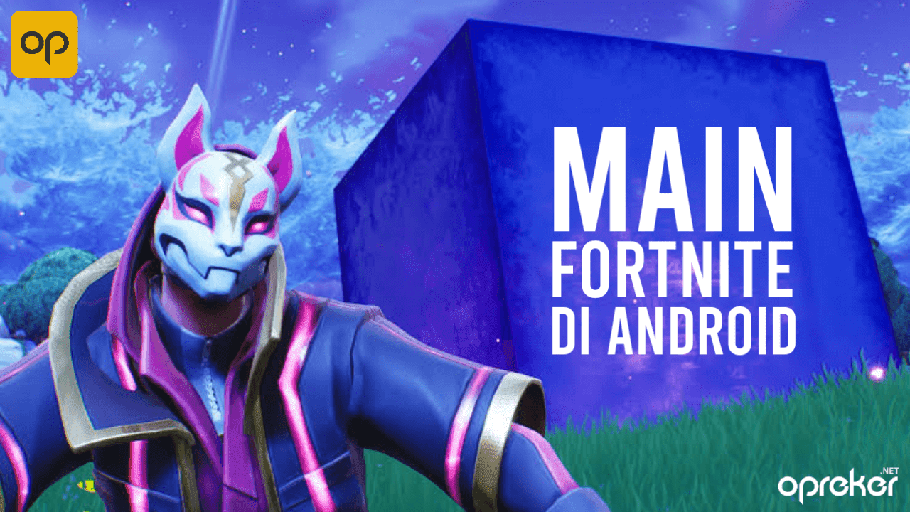 Cara Instal dan Main game Fortnite Mobile di Android