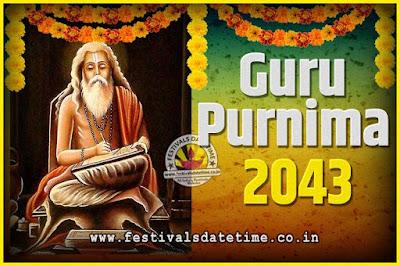 2043 Guru Purnima Pooja Date and Time, 2043 Guru Purnima Calendar