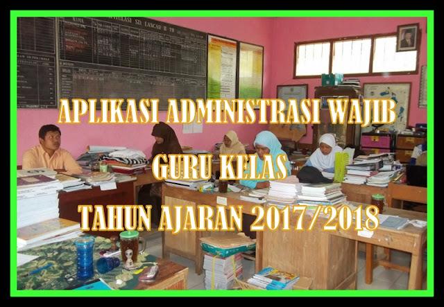 Aplikasi Administrasi Wajib Guru Kelas Tahun Ajaran 2017/2018