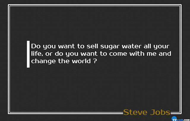 Do you want to sell sugar Steve Jobs quote