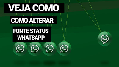 Saiba como alterar a fonte do status do whatsapp
