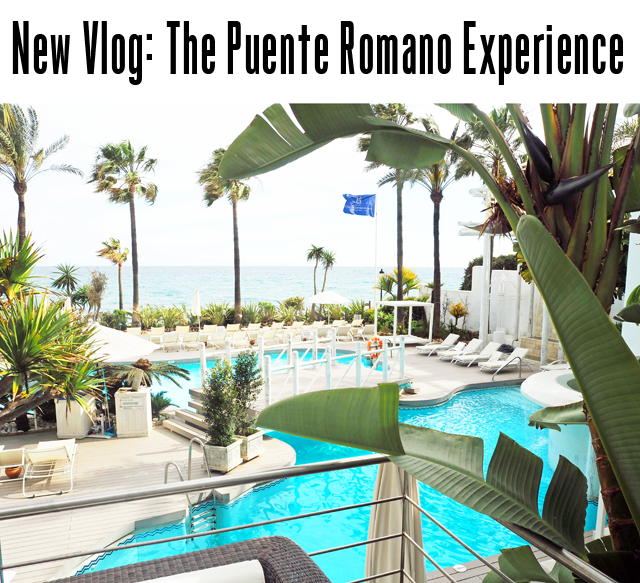New Vlog: A weekend at Puente Romano in Marbella, Spain