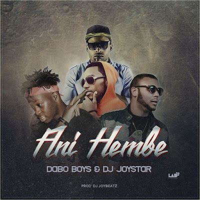 Dabo Boys & DJ JoyStar - Ani Hembe (2018) [Download]