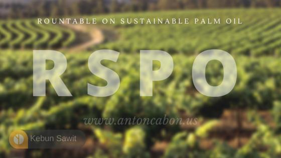 8 Prinsip Dan Kriteria RSPO Untuk Produksi Minyak Sawit Berkelanjutan