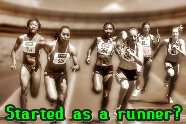 Started as a runner