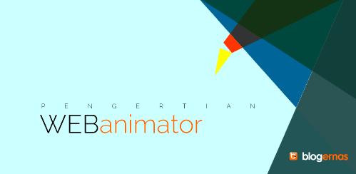 Kupas Tuntas Pengertian Web Animator