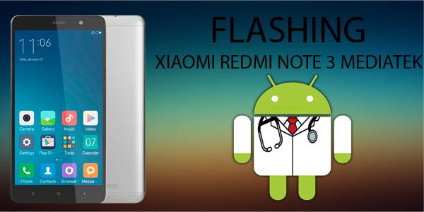Cara Flashing Xiaomi Redmi Note 3 MTK (Mediatek) via Flashtool