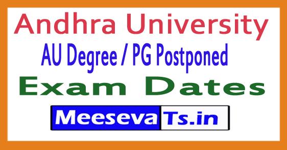 Andhra University AU Degree / PG Postponed Exam Dates 2017