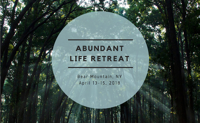 Abundant Life Retreat - Bear Mountain - April 13-15, 2018