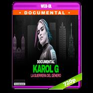 Karol G: La Guerrera del Género (2019) WEB-DL 720p Latino