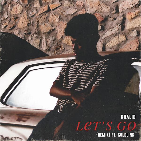 Khalid - Let's Go (Remix) [feat. GoldLink] - Single Cover