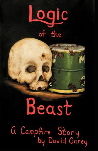 Logic of the Beast  A Campfire Story by Garey David Garey