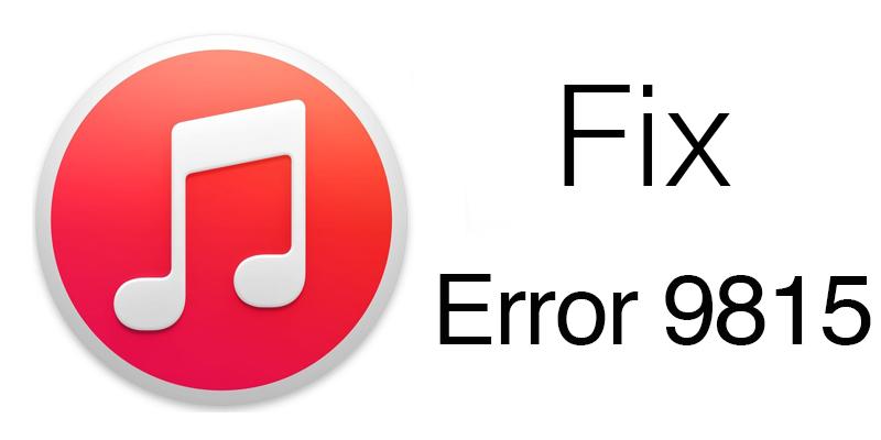 Fix iTunes Error 9815