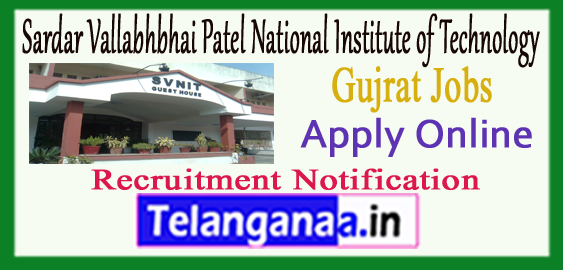 SVNIT Sardar Vallabhbhai Patel National Institute of Technology Recruitment Notification 2017 Apply